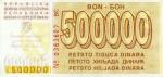 500000 Bosnijos ir Hercegovinos dinarų.